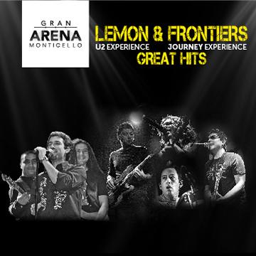 LEMON & FRONTIERS LLEGAN A SUN MONTICELLO CON U2 & JOURNEY GREAT HITS